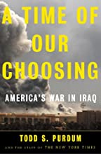 A Time of Our Choosing: America's War in Iraq