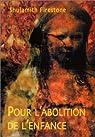 Pour l'abolition de l'enfance par Firestone