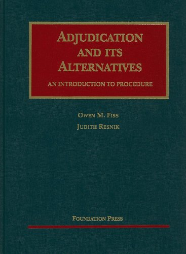 Adjudication and Its Alternatives: An Introduction to Procedure (University Casebook Series)