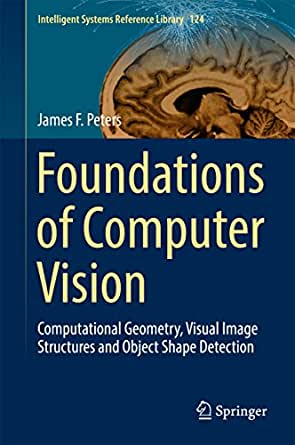 Foundations of Computer Vision: Computational Geometry, Visual ...