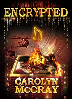 Encrypted: An Action-Packed Techno-Thriller: From the author of the blockbuster Betrayed series (Robin Hood Hacker Book 1) by [McCray, Carolyn]