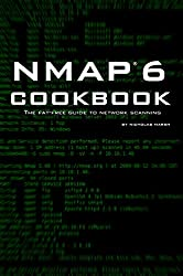 Nmap 6 Cookbook: The Fat-Free Guide to Network Scanning (English Edition)