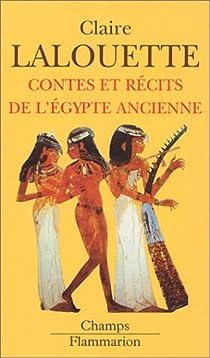 Contes et récits de l'Egypte ancienne par Lalouette