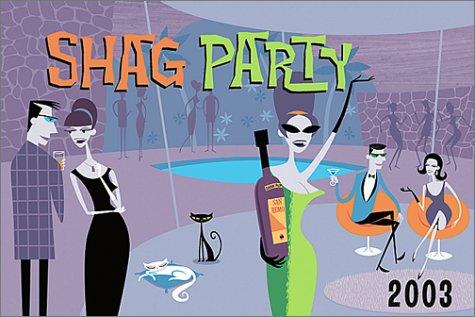 Shag Party 2003 Calendar by Adam Rocke