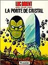 Luc Orient, tome 12 : La porte de cristal par Greg