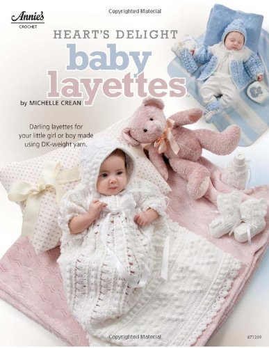 Heart's Delight Baby Layettes (Annie's Crochet)