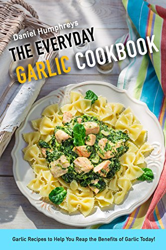 Special Pepper Extract - The Everyday Garlic Cookbook: Garlic Recipes to Help You Reap the Benefits of Garlic Today!