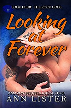 Looking At Forever (The Rock Gods Book 4) by [Lister, Ann]