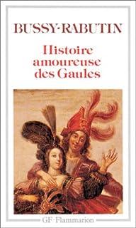 Histoire amoureuse des Gaules, Bussy-Rabutin, Roger de (1618-1693)