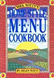 Mrs. Witty's Home-Style Menu Cookbook, Helen Witty, 0894806904