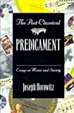 The Post-Classical Predicament 9781555532185