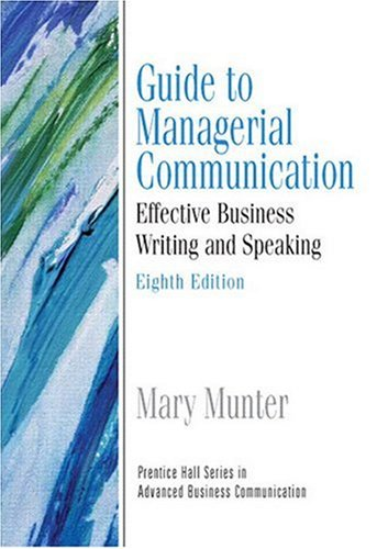 Guide to Managerial Communication (Guide to Business Communication Series) (8th Edition)