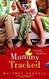 Mommy Tracked, Whitney Gaskell, 0553589695