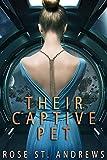 Their Captive Pet: A Sci-Fi Reverse Harem Romance