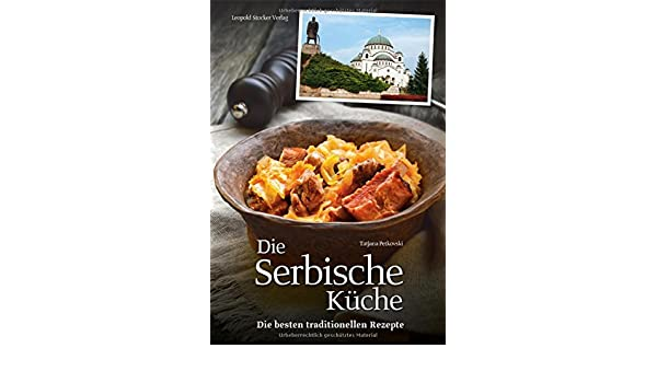 Awesome Serbische Küche Rezepte Pictures - Amazing Home Ideas ...