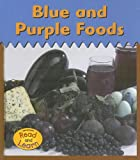 Blue and Purple Foods, Isabel Thomas, 1403463166