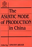 The Asiatic Mode of Production in China, , 0873325427