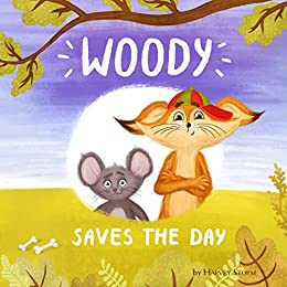 Woody Saves The Day. Kid's book (age 3-5) by [Storm, Harvey]