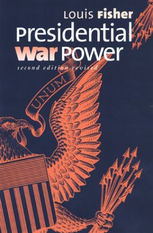 Presidential War Power: Second Edition, Revised