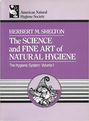 The Science and Fine Art of Natural Hygiene (The Hygienic System) by Herbert M. Shelton (1994-01-01)