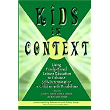Kids in Context: Using a Family-Based Leisure Education to Enhance Self-Determination in Children With Disabilities