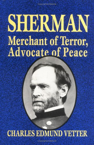 Sherman: Merchant of Terror, Advocate of Peace