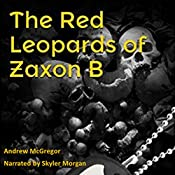 The Red Leopards of Zaxon B: Galaxies Collide, Book 2 | Andrew McGregor
