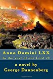 Anno Domini LXX: In the year of our Lord 70