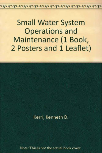 Small Water System Operation and Maintenance (1 Book, 2 Posters and 1 Leaflet)