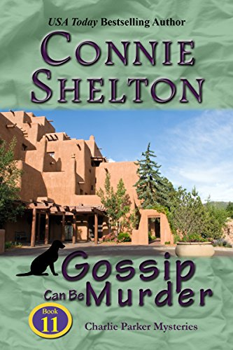 Gossip Can Be Murder: A Girl and Her Dog Cozy Mystery (Charlie Parker Mystery Book 11)
