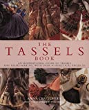 The Tassels Book, Anna Crutchley, 1859672221