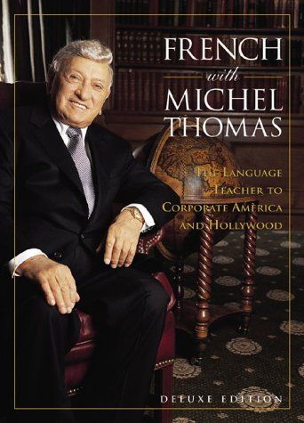 French With Michel Thomas: The Language Teacher to Corporate America and Hollywood (8-CD Deluxe Edition) (English and French (French Complete Course)