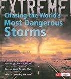 Chasing the World's Most Dangerous Storms, Clive Gifford, 1429645644