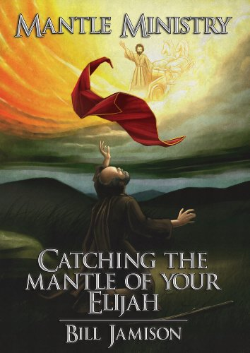 Mantle Ministry: Catching the Mantle of Your Elijah