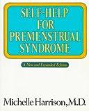Self-Help for Premenstrual Syndrome, Michelle Harrison, 0394735021