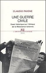 Une guerre civile : Essai historique sur l'éthique de la Résistance italienne