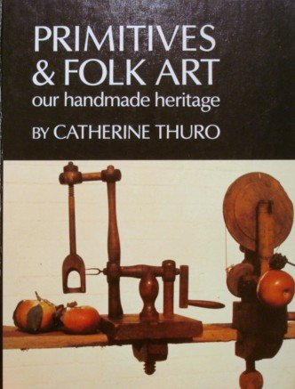 Primitives & folk art: Our handmade heritage