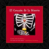 El Corazon De La Muerte/Altars and Offerings for Days of the Dead (Spanish Edition)