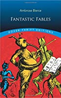 Fantastic Fables (Dover Thrift