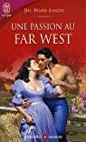 Une passion au Far West par Landis