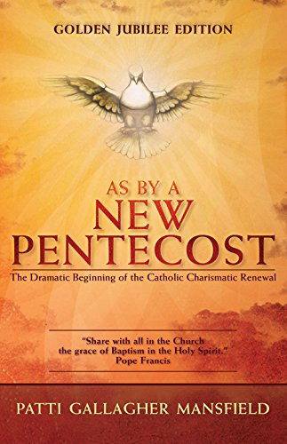 As By A New Pentecost (Charismatic Gifts Of The Holy Spirit Catholic)