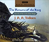The Lord of the Rings: The Return of the King (A Full-Cast Dramatization)