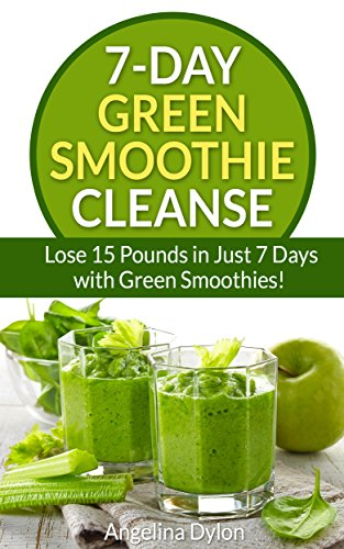 7 day green smoothie cleanse lose 15 pounds in just 7 days with 7 day green smoothie cleanse lose 15 pounds in just 7 days with green fandeluxe Choice Image