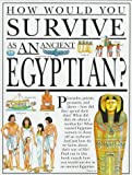 How Would You Survive As an Ancient Egyptian?, Jacqueline Morley, 0531153037