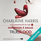 Disparition à Dallas (La communauté du Sud 2) | Charlaine Harris