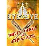 Eye for an Eye: Dirty Girls of Eye for an Eye
