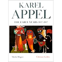 KAREL APPEL THE EARLY YEARS 1937-1957