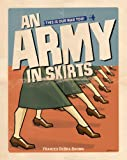 img - for An Army in Skirts: The World War II Letters of Frances Debra book / textbook / text book
