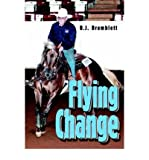 img - for [ [ [ Flying Change [ FLYING CHANGE ] By Bramblett, B J ( Author )Aug-15-2005 Paperback book / textbook / text book