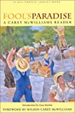 img - for Fool's Paradise: A Carey McWilliams Reader (California Legacy Book) book / textbook / text book